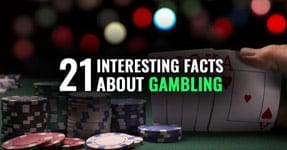 21 Interesting Gambling Facts You Should Know About